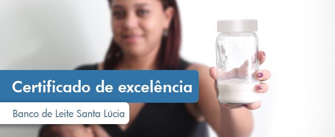 Banco de Leite do Hospital Santa Lúcia recebe certificado de excelência do Ministério da Saúde